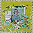 Liz Chidester_Me, Trouble