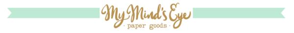 My Mind's Eye Paper Goods